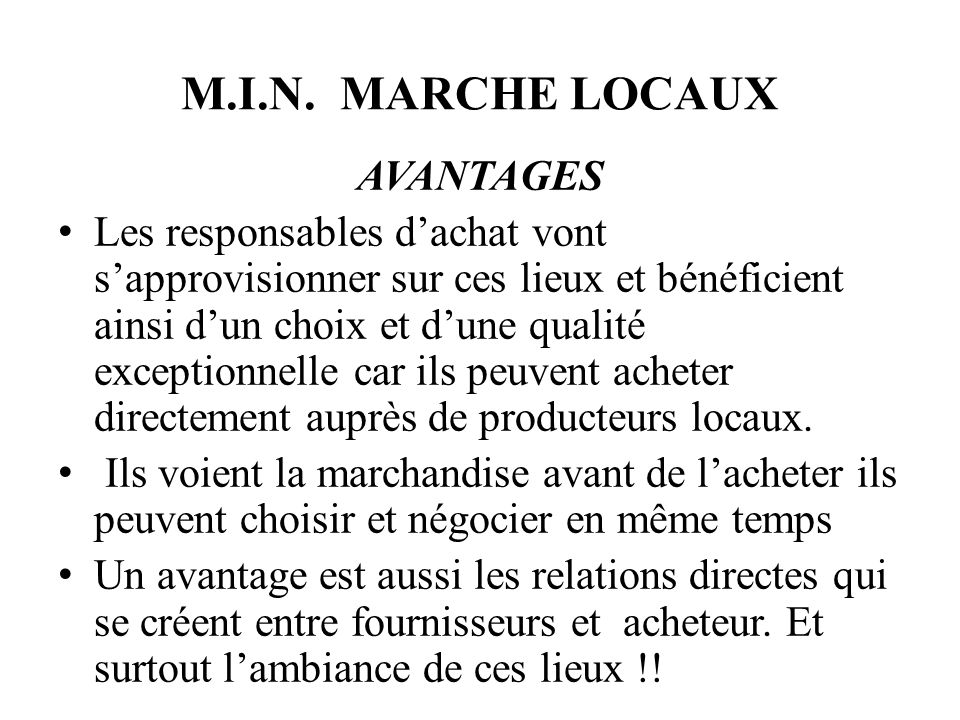 M.I.N. marche locaux AVANTAGES