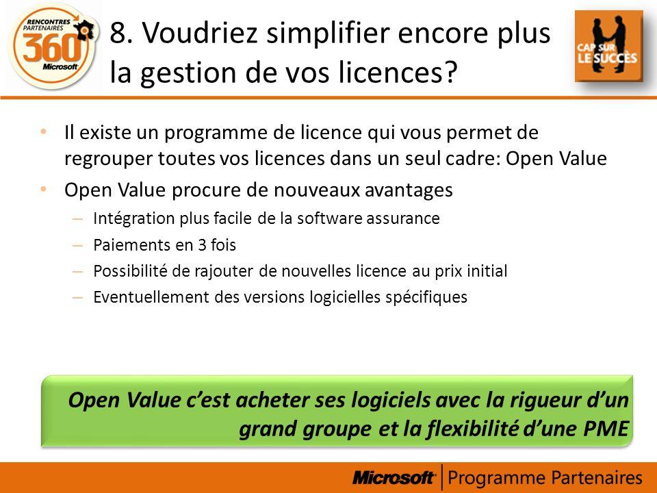 8. Voudriez simplifier encore plus la gestion de vos licences