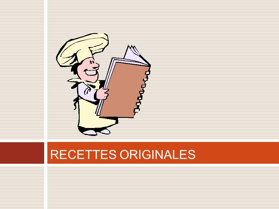 RECETTES ORIGINALES