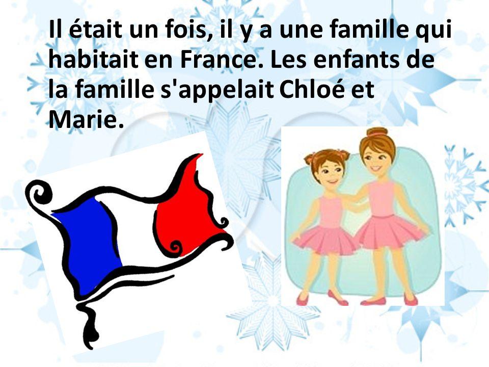 Il était un fois, il y a une famille qui habitait en France
