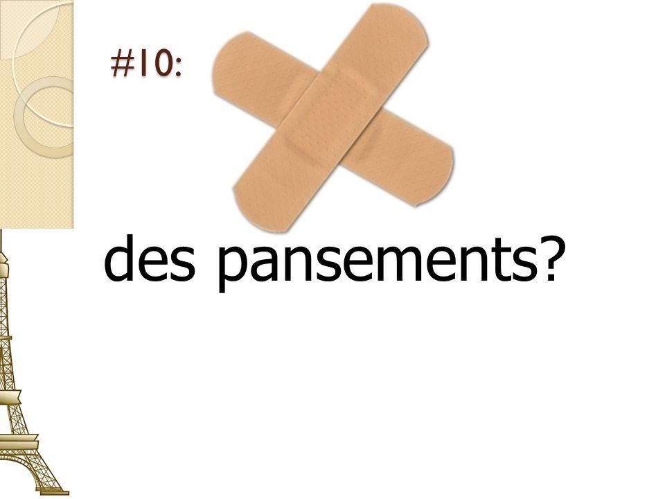 #10: des pansements