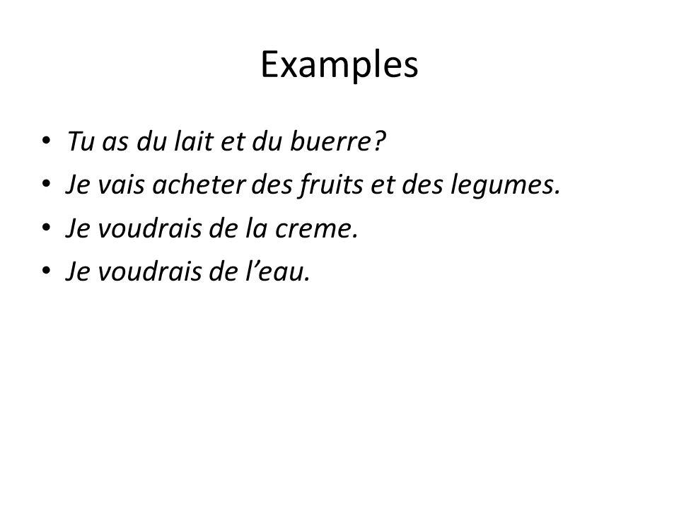 Examples Tu as du lait et du buerre