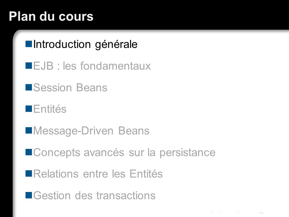 Plan du cours Introduction générale EJB : les fondamentaux