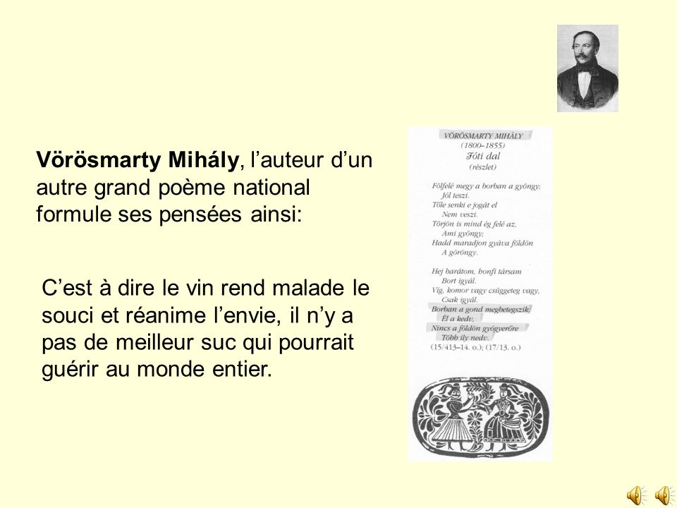 Vörösmarty Mihály, l'auteur d'un autre grand poème national formule ses pensées ainsi: