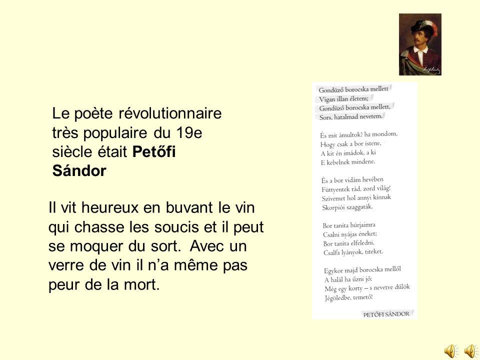 Le poète révolutionnaire très populaire du 19e siècle était Petőfi Sándor