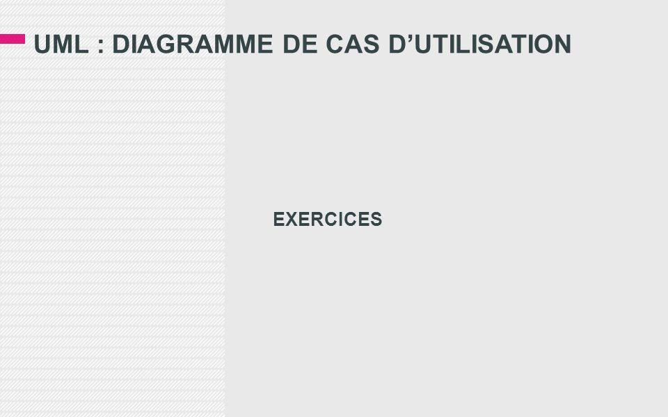 UML : DIAGRAMME DE CAS d'UTILISATION