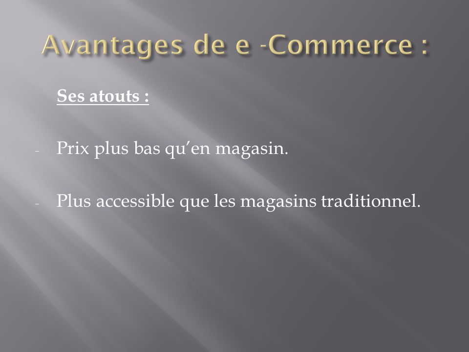 Avantages de e -Commerce :