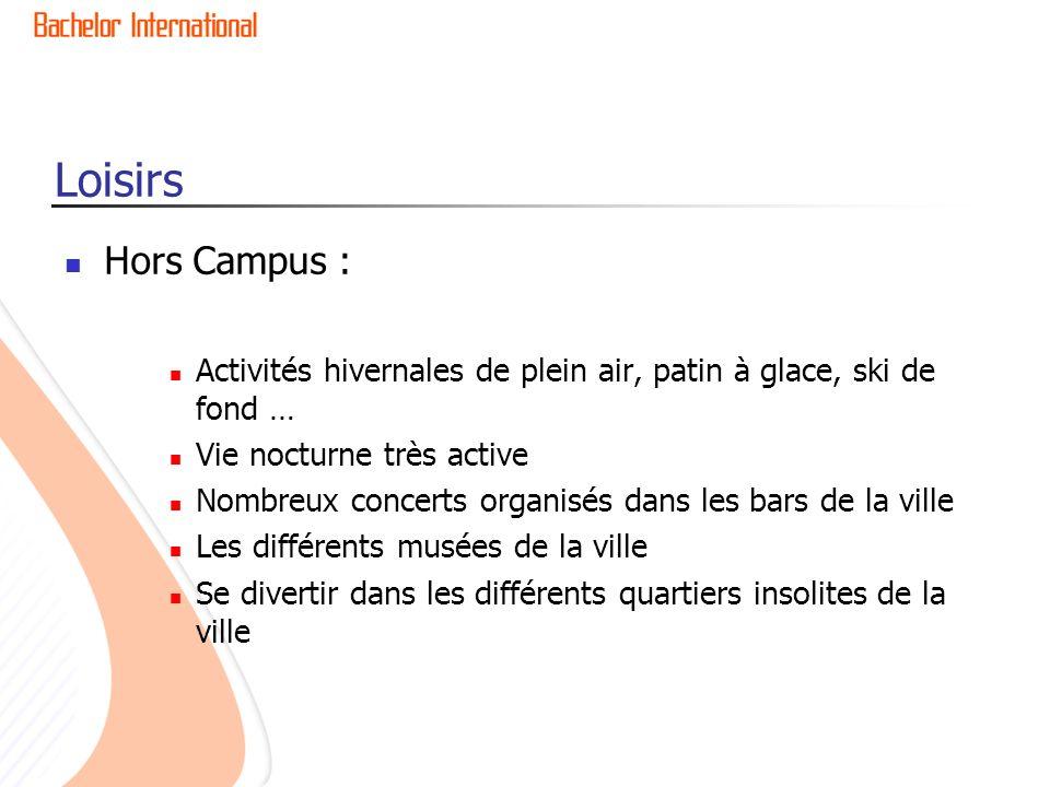 Loisirs Hors Campus : Activités hivernales de plein air, patin à glace, ski de fond … Vie nocturne très active.