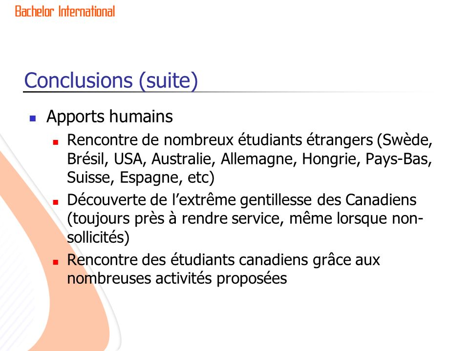 Conclusions (suite) Apports humains