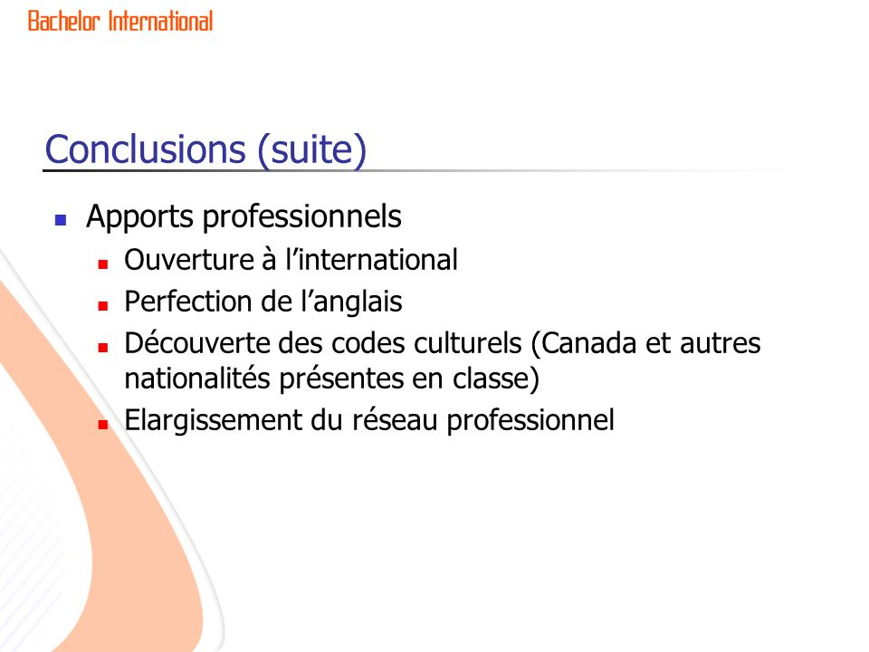 Conclusions (suite) Apports professionnels Ouverture à l'international