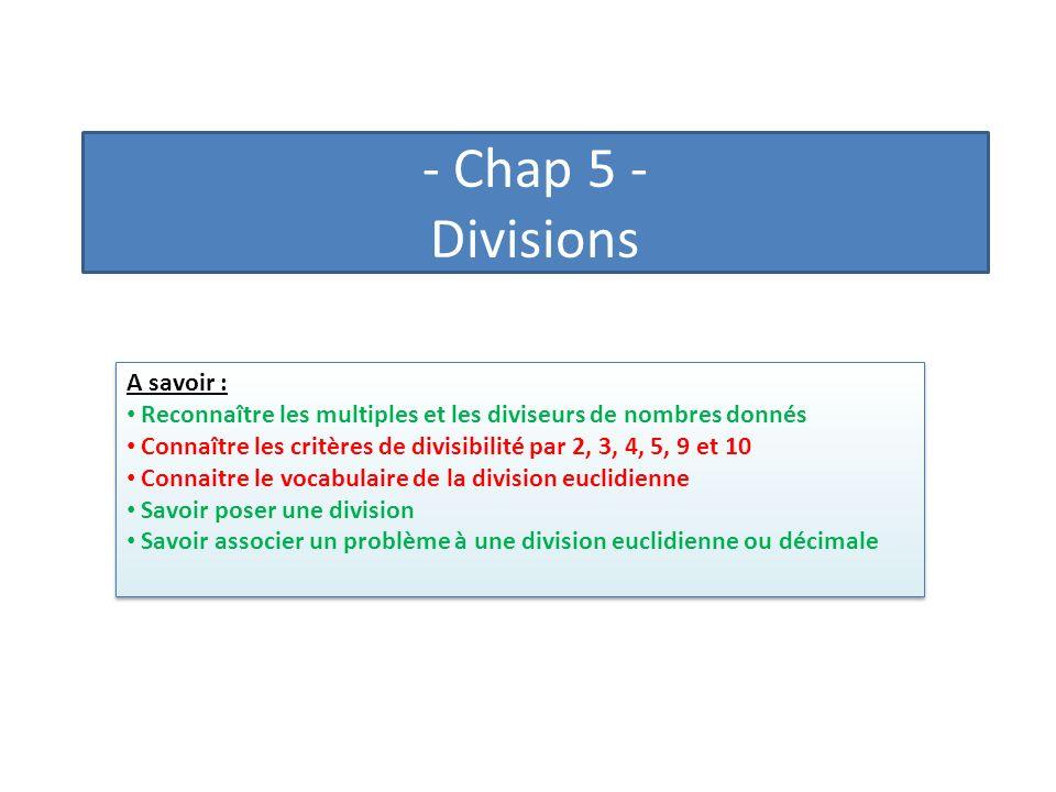 - Chap 5 - Divisions A savoir :