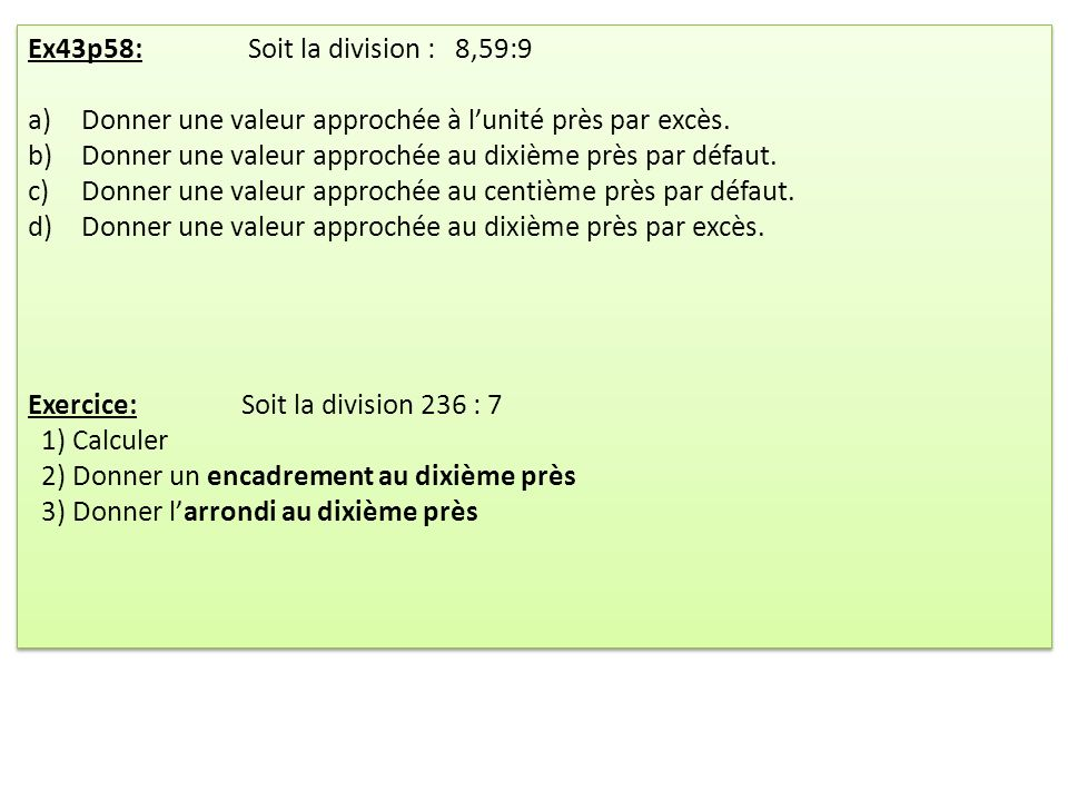 Ex43p58: Soit la division : 8,59:9