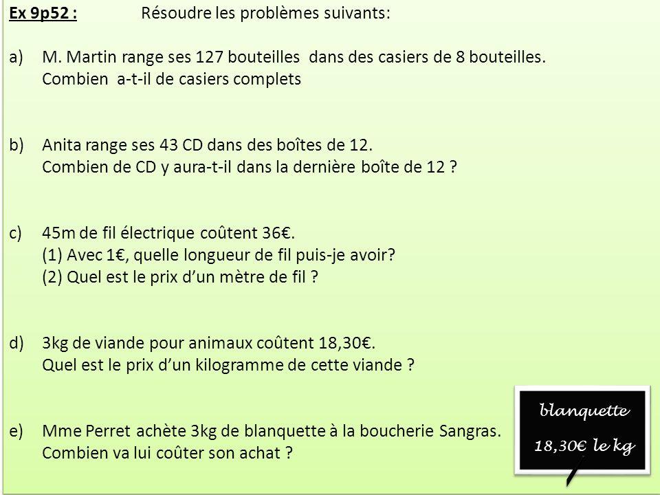 Ex 9p52 : Résoudre les problèmes suivants: