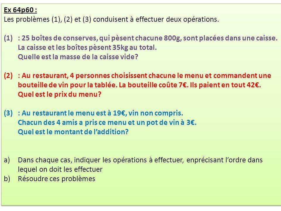 Ex 64p60 : Les problèmes (1), (2) et (3) conduisent à effectuer deux opérations.