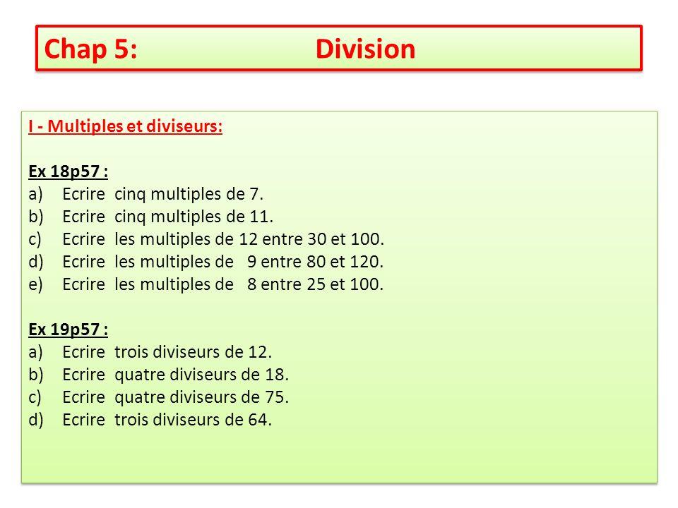 Chap 5: Division I - Multiples et diviseurs: Ex 18p57 :