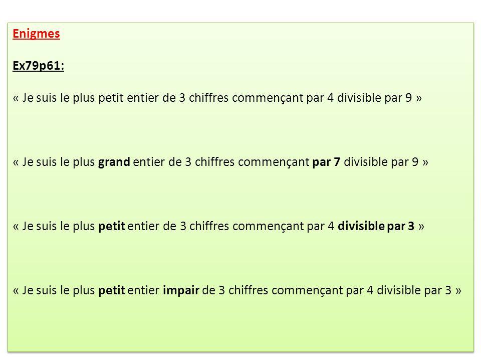 Enigmes Ex79p61: « Je suis le plus petit entier de 3 chiffres commençant par 4 divisible par 9 »