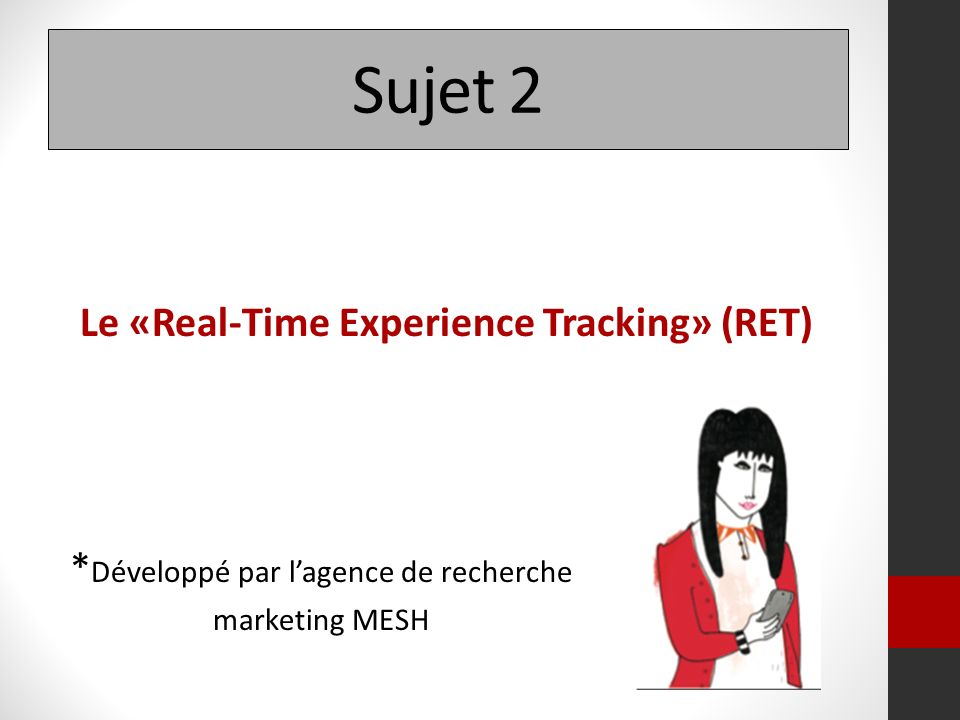 Sujet 2 Le «Real-Time Experience Tracking» (RET)