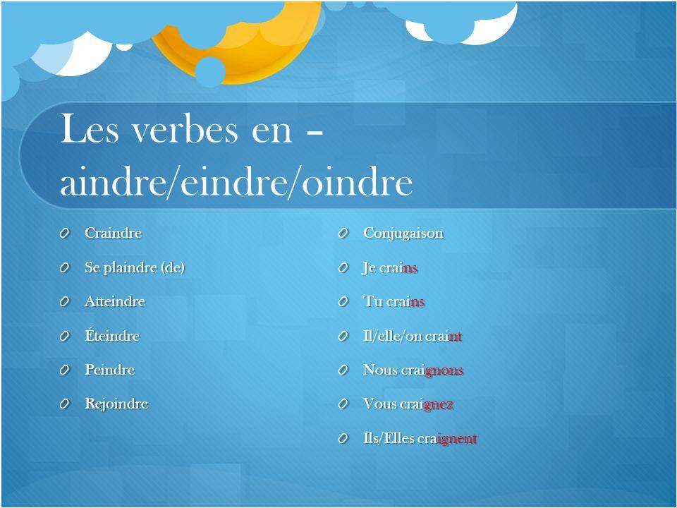 Les verbes en –aindre/eindre/oindre