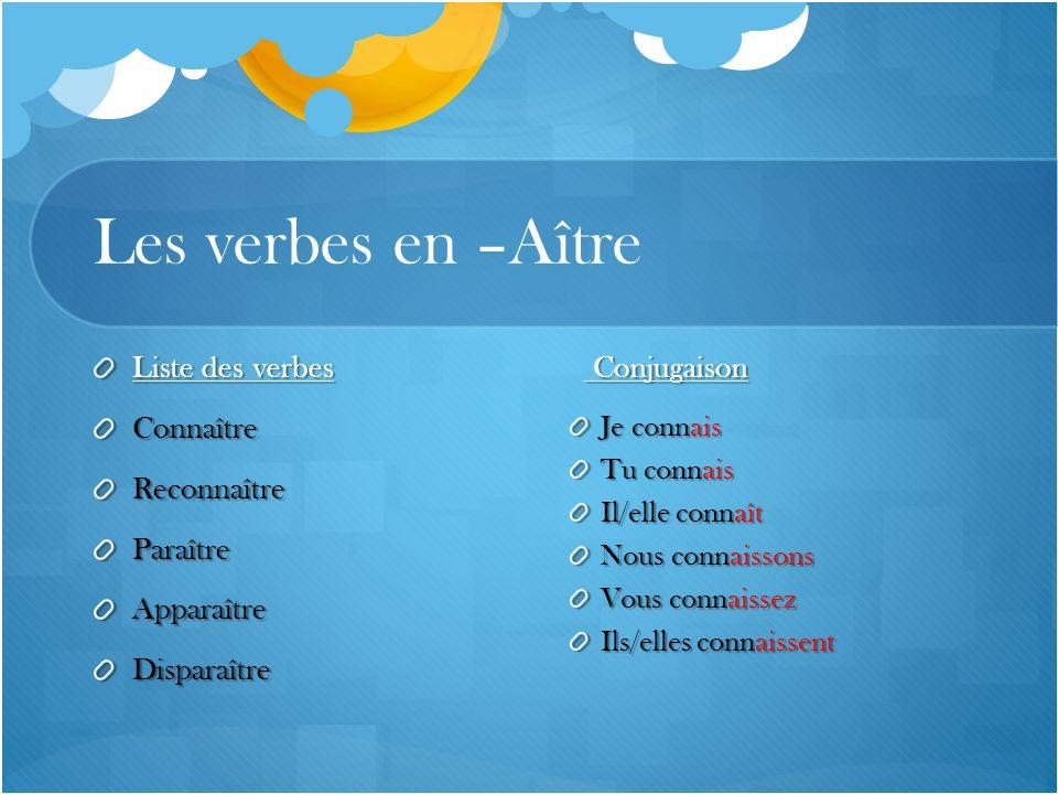Les verbes en –Aître Liste des verbes Conjugaison Connaître