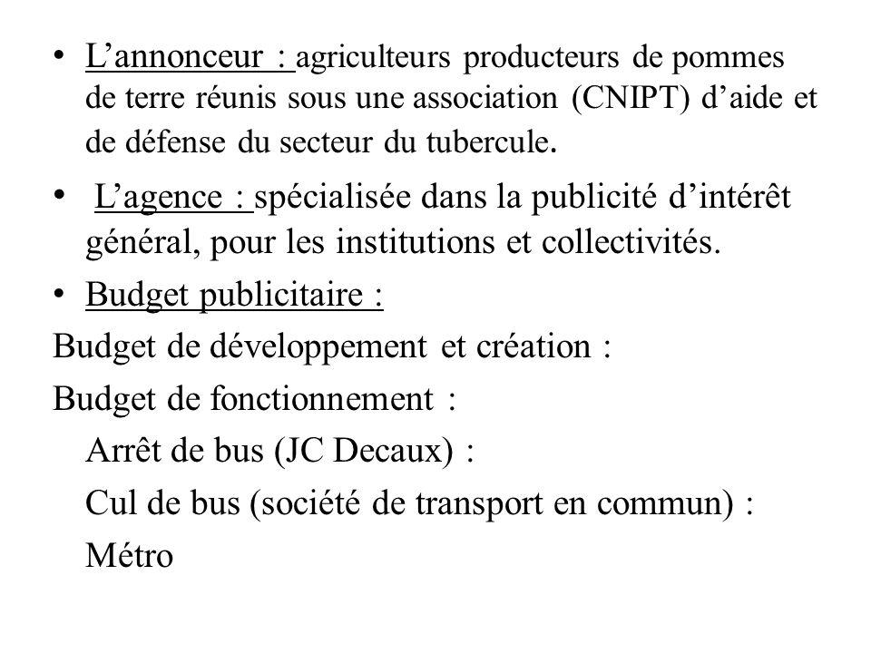 L'annonceur : agriculteurs producteurs de pommes de terre réunis sous une association (CNIPT) d'aide et de défense du secteur du tubercule.