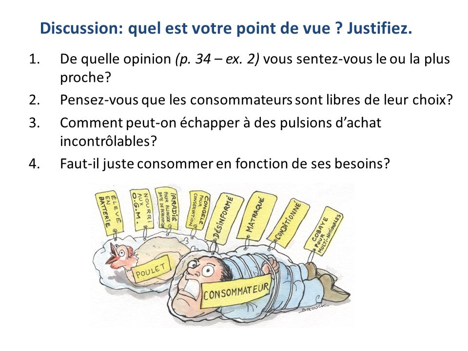 Discussion: quel est votre point de vue Justifiez.