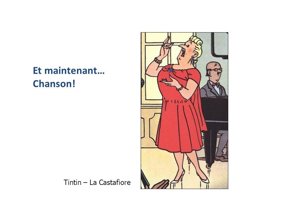 Et maintenant… Chanson! Tintin – La Castafiore