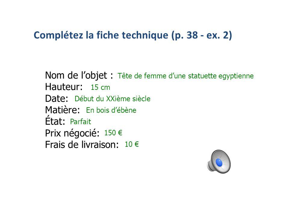 Complétez la fiche technique (p. 38 - ex. 2)