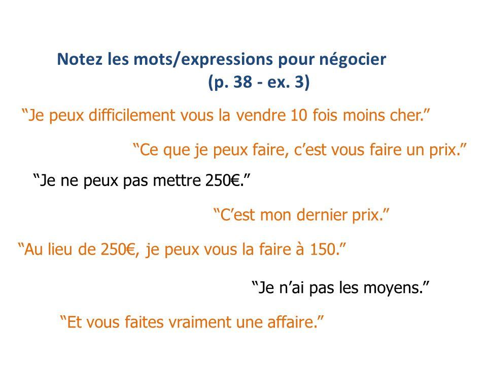 Notez les mots/expressions pour négocier (p. 38 - ex. 3)