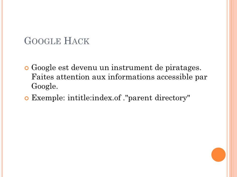 Google Hack Google est devenu un instrument de piratages. Faites attention aux informations accessible par Google.