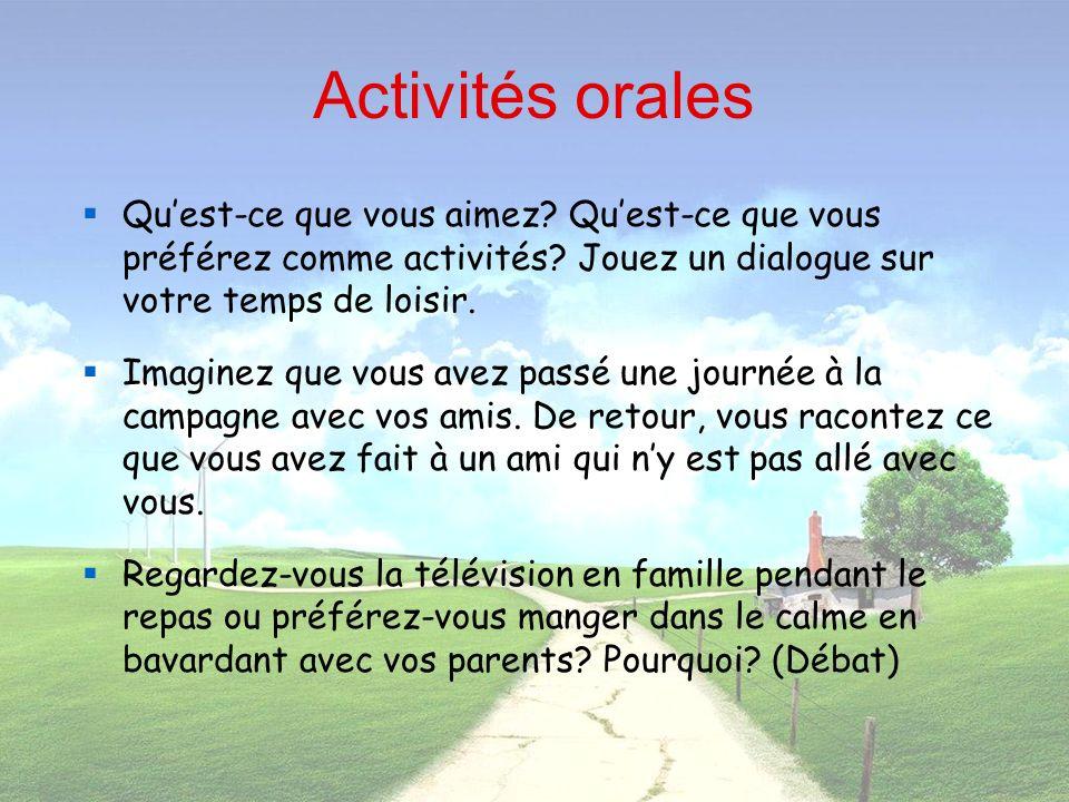 Activités orales Qu'est-ce que vous aimez Qu'est-ce que vous préférez comme activités Jouez un dialogue sur votre temps de loisir.