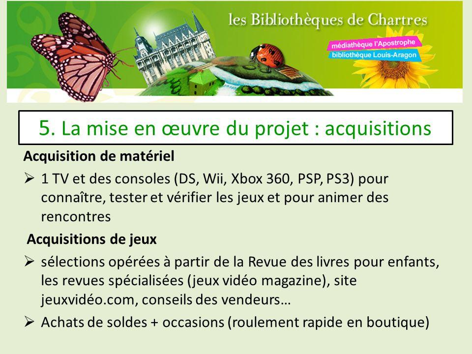 5. La mise en œuvre du projet : acquisitions