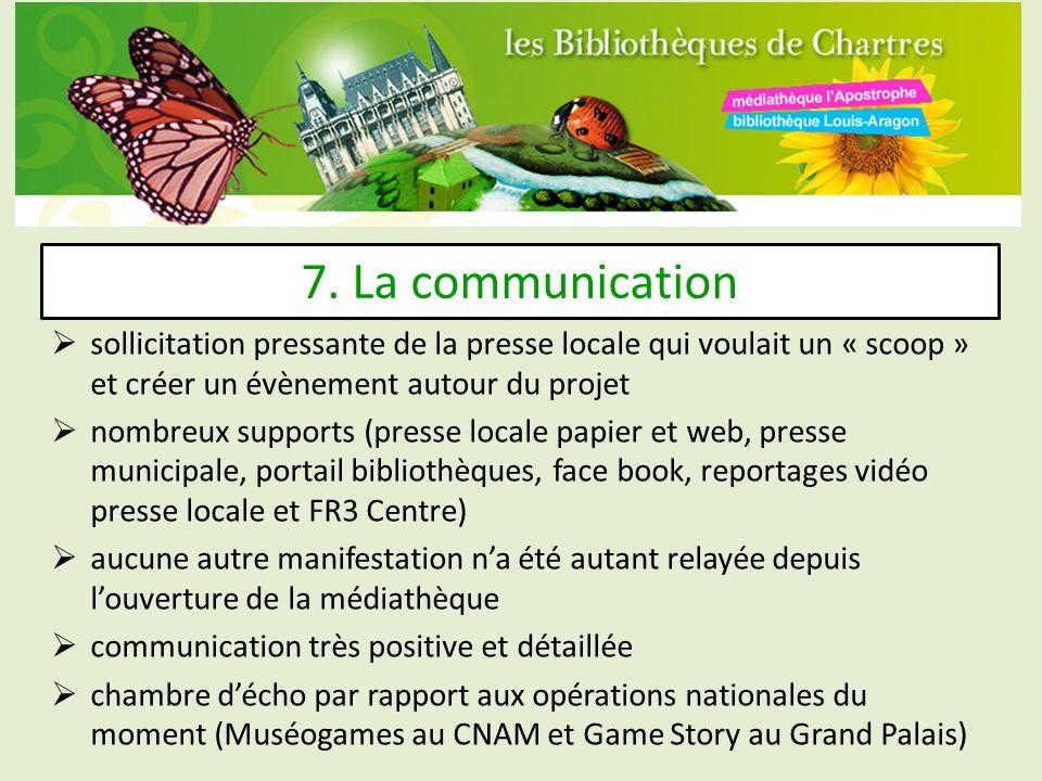 7. La communication sollicitation pressante de la presse locale qui voulait un « scoop » et créer un évènement autour du projet.