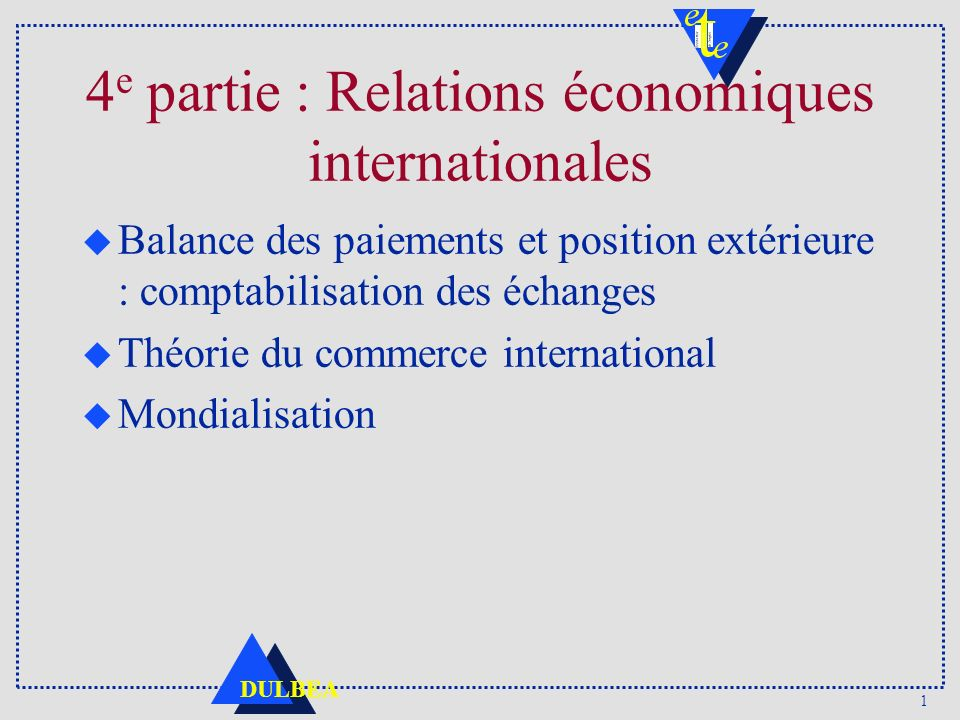 4e partie : Relations économiques internationales