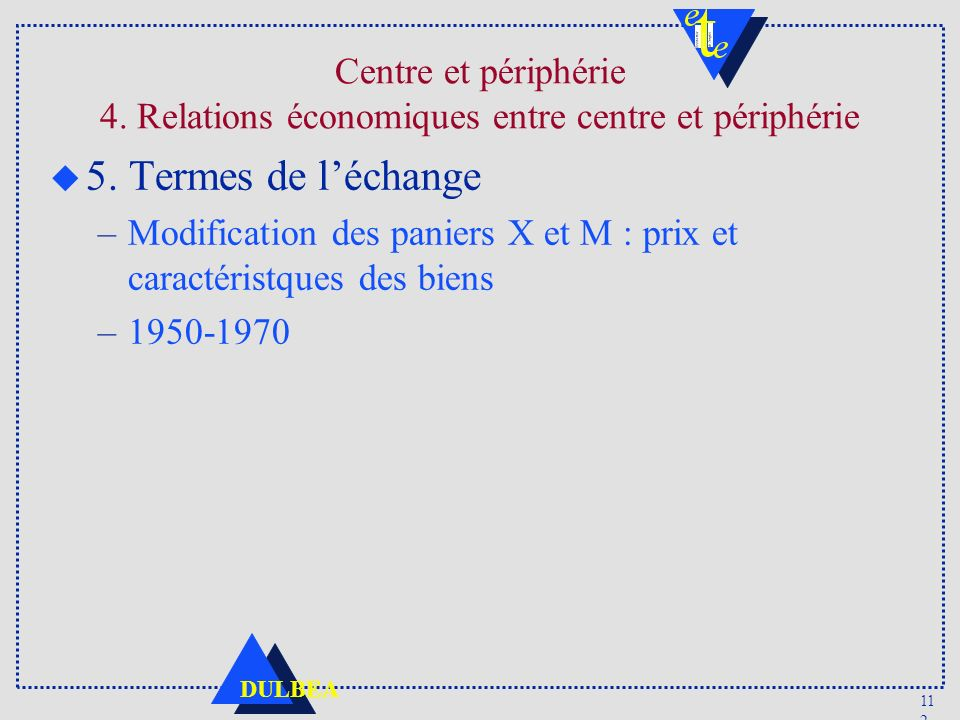 Centre et périphérie 4. Relations économiques entre centre et périphérie