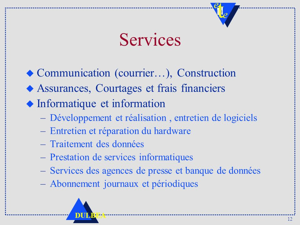 Services Communication (courrier…), Construction