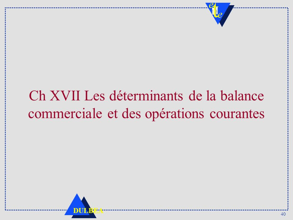 Ch XVII Les déterminants de la balance commerciale et des opérations courantes