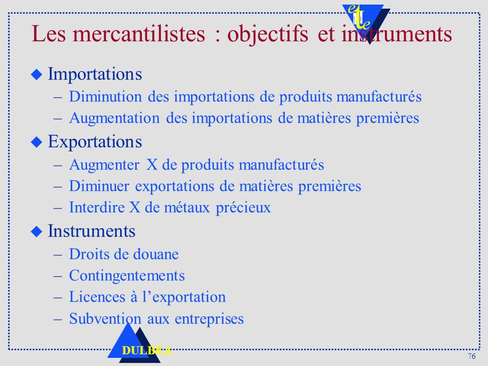 Les mercantilistes : objectifs et instruments