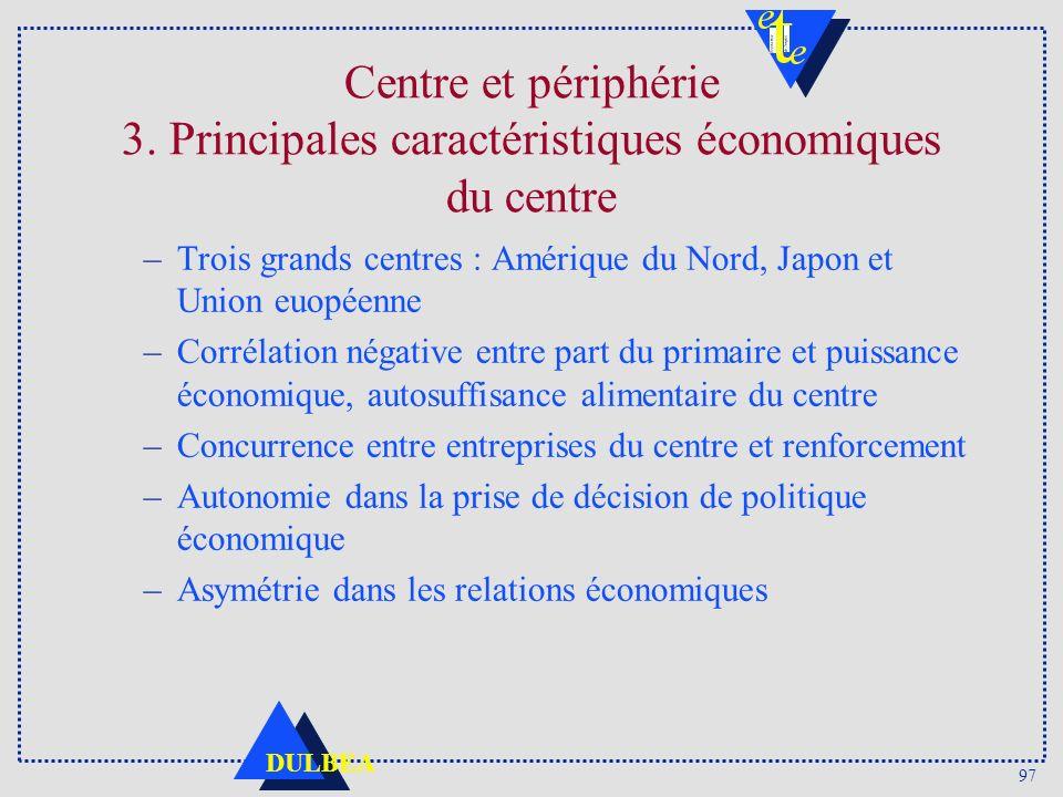 Centre et périphérie 3. Principales caractéristiques économiques du centre