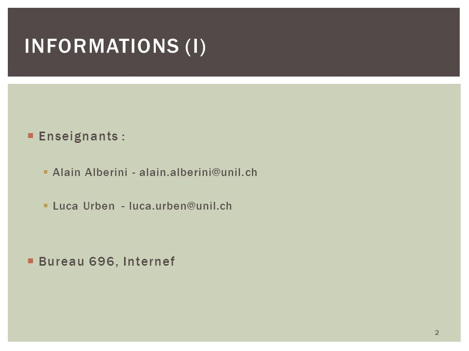 Informations (I) Enseignants : Bureau 696, Internef