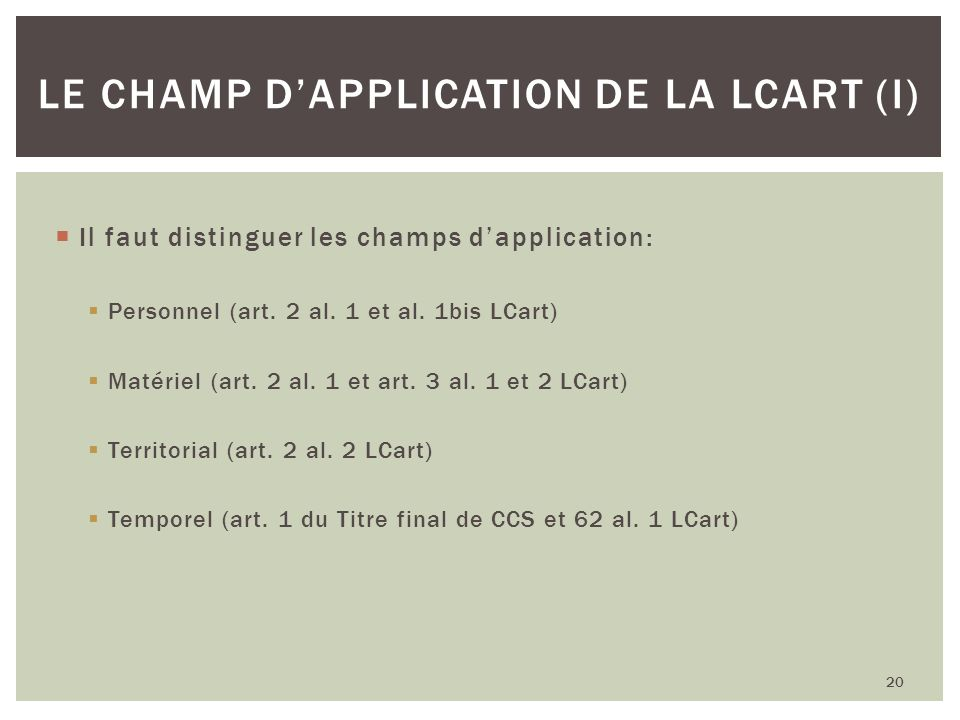 Le champ d'application de la LCart (I)