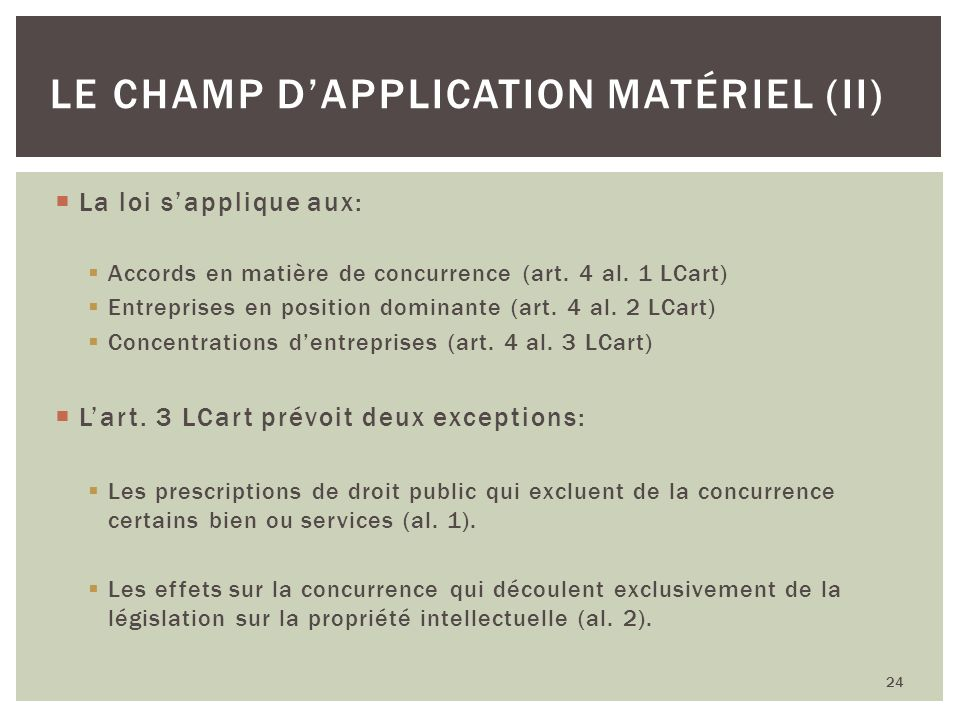 Le champ d'application matériel (II)
