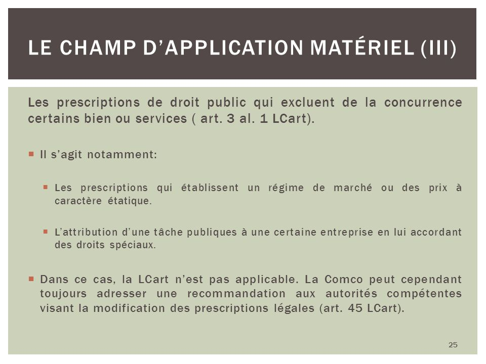 Le champ d'application matériel (III)