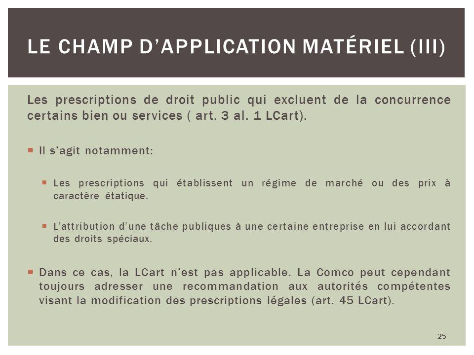 Le champ d'application matériel (III)