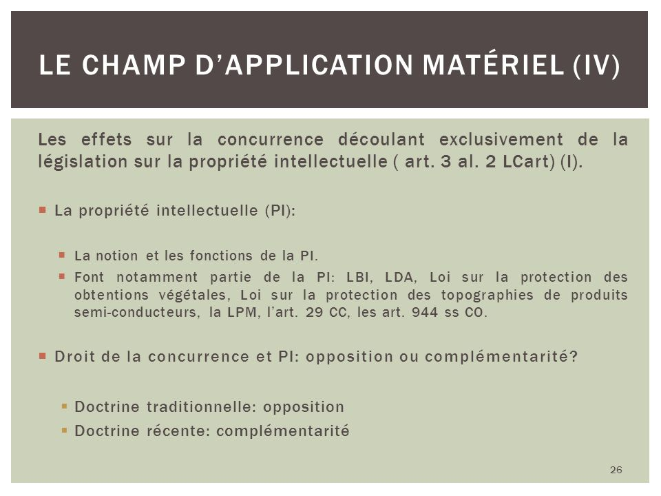 Le champ d'application matériel (IV)