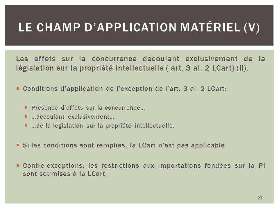Le champ d'application matériel (V)