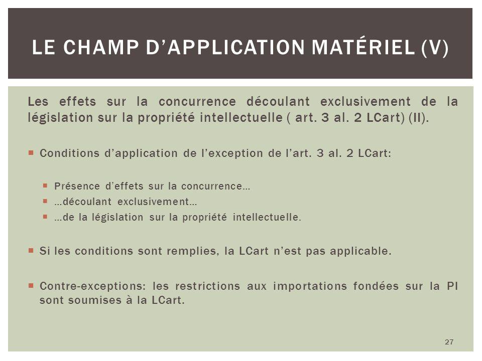 Le champ d'application matériel (V)