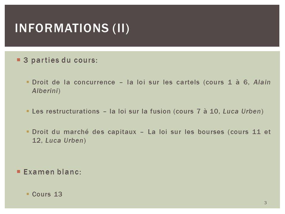 Informations (II) 3 parties du cours: Examen blanc: