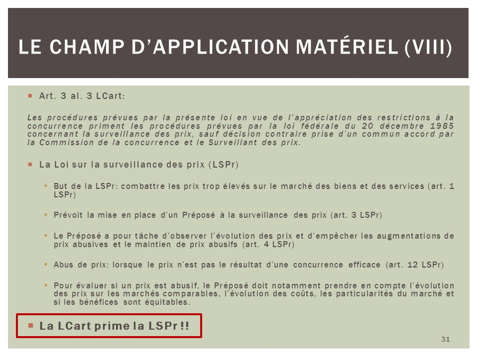 Le champ d'application matériel (VIII)