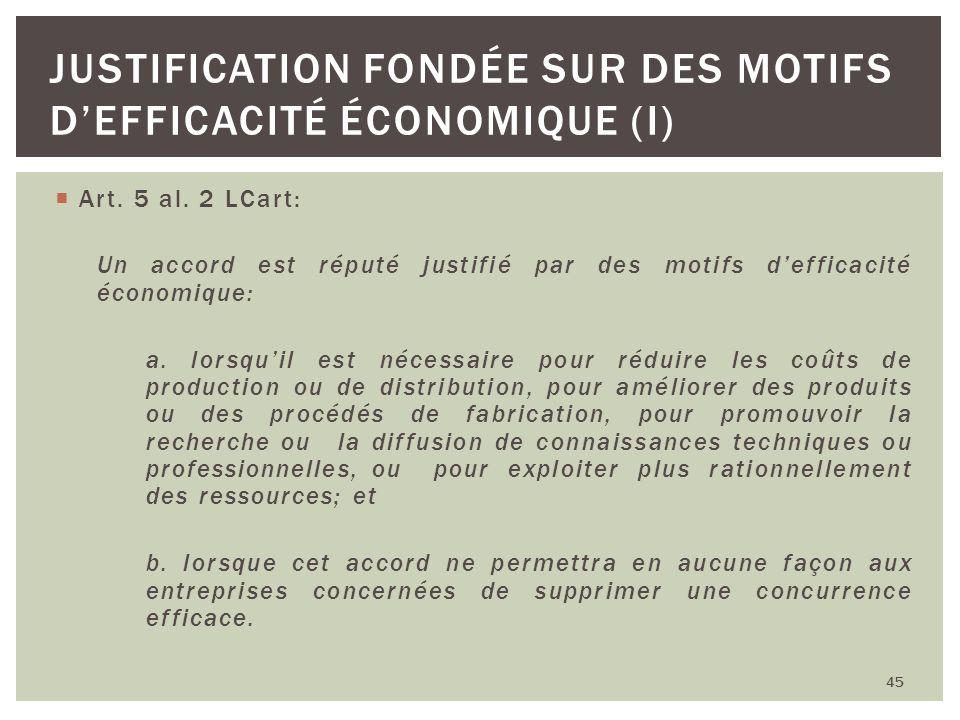 Justification fondée sur des motifs d'efficacité économique (I)