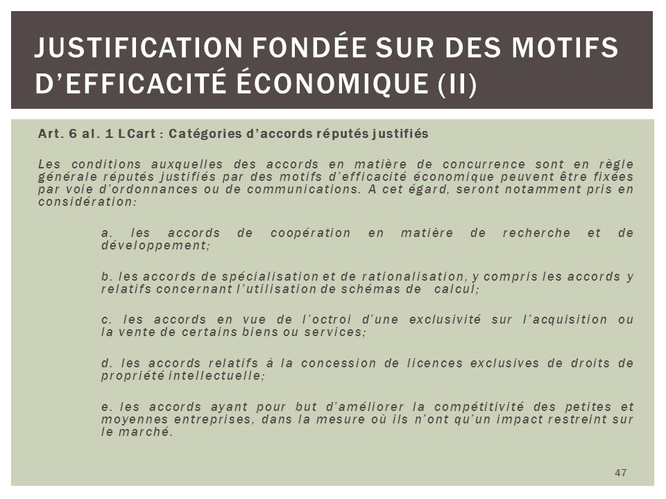 Justification fondée sur des motifs d'efficacité économique (II)